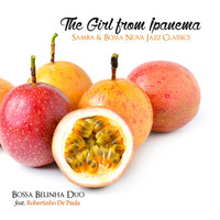 Belinha Bossa Duo - The Girl from Ipanema: Samba & Bossa Nova Jazz Classics