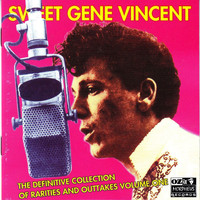 Gene Vincent - The Definitive Collection of Rarities and Outtakes Volume One