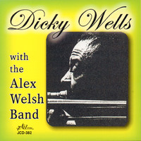 Dicky Wells - Dicky Wells with the Alex Welsh Band