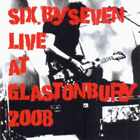 Six by Seven - Live At Glastonbury 2008
