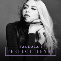 Fallulah - Perfect Tense (Explicit)