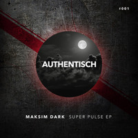 Maksim Dark - Super Pulse