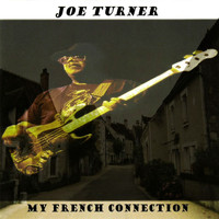 Joe Turner - My French Connection