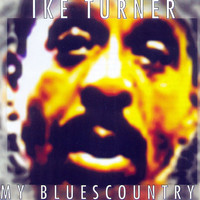 Ike Turner - My Bluescountry