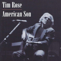 Tim Rose - American Son