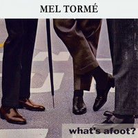 Mel Tormé - What's afoot ?