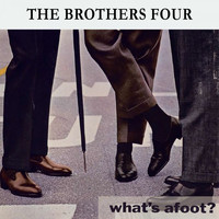 The Brothers Four - What's afoot ?