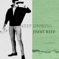 Jimmy Reed - Keep Looking