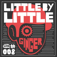 Little by Little - Ginger