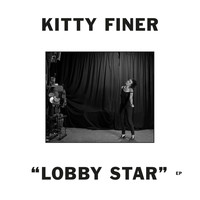 Kitty Finer - Lobby Star EP
