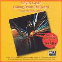 Kevin Lamb - Sailing Down the Years (Kevin's Personal Tapes) - Featuring Andy Summers of The Police