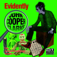 John Cooper Clarke - Evidently John Cooper Clarke (The Archive Recordings Volume 2)
