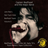 Captain Beefheart & The Magic Band - The Nan True's Hole Tapes Volume 2