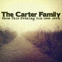 The Carter Family - When This Evening Sun Goes Down