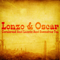 Lonzo & Oscar - Cornbread and Lasses and Sassafras Tea