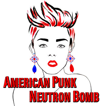 Various Artists - American Punk Neutron Bomb