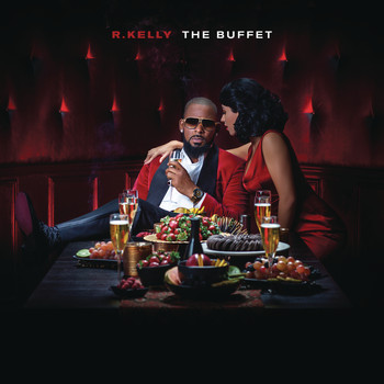 R. Kelly - The Buffet (Deluxe Version)
