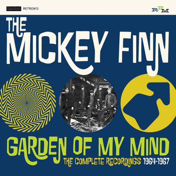 The Mickey Finn - Garden of My Mind: The Complete Recordings 1964-1967