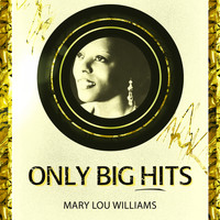 Mary Lou Williams - Only Big Hits