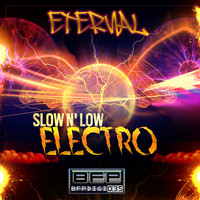 Eternal - Slow n' Low Electro