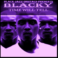 Blacky - Time Will Tell