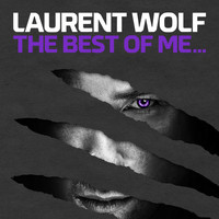 Laurent Wolf - The Best of Me (Explicit)