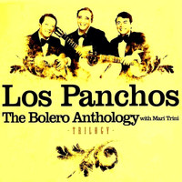 Los Panchos - The Bolero Anthology with Mari Trini