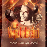 Mary Lou Williams - The Mega Collection
