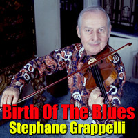 Stephane Grappelli - Birth Of The Blues