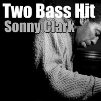 Sonny Clark - Two Bass Hit