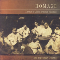 Ara Topouzian - Homage: A Tribute to Detroit Armenian Musicians