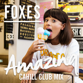 Foxes - Amazing (Cahill Club Mix)