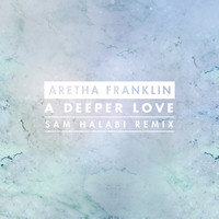 Aretha Franklin - A Deeper Love (Sam Halabi Radio Remix)