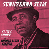 Sunnyland Slim - Slim's Shout + Chicago Blues Session