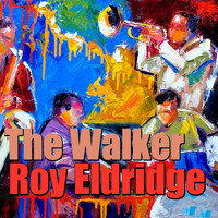 Roy Eldridge - The Walker