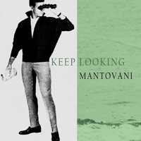 Mantovani - Keep Looking