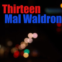 Mal Waldron - Thirteen