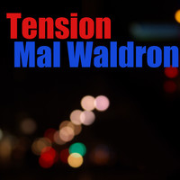 Mal Waldron - Tension