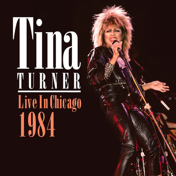 Tina Turner - Live in Chicago 1984 (Live)