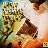 Marty Robbins - Marty Robbins Dreams