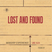 Lost and Found - Worship Experience
