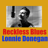 Lonnie Donegan - Reckless Blues