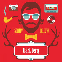 Clark Terry - Stuffy Fellow