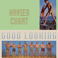 Xavier Cugat - Good Looking