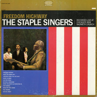 The Staple Singers - Freedom Highway: Recorded Live at Chicago's New Nazareth Church