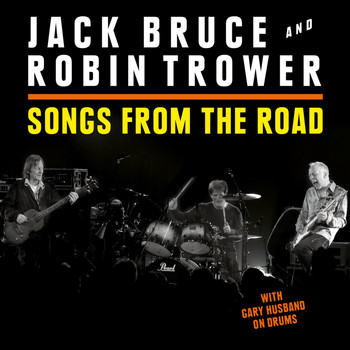 Jack Bruce & Robin Trower - Songs from the Road