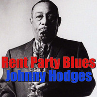 Johnny Hodges - Rent Party Blues