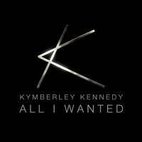 Kymberley Kennedy - All I Wanted EP
