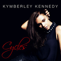 Kymberley Kennedy - Cycles EP