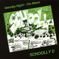 Schoolly D - Saturday Night! The Album (Expanded Edition)